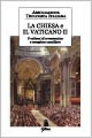 La Chiesa e il Vaticano II